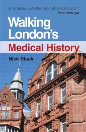 Walking London's Medical History Second Edition: 2nd Edition (Paperback) book cover
