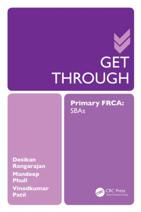 Get Through Primary FRCA: SBAs: 1st Edition (Paperback) book cover