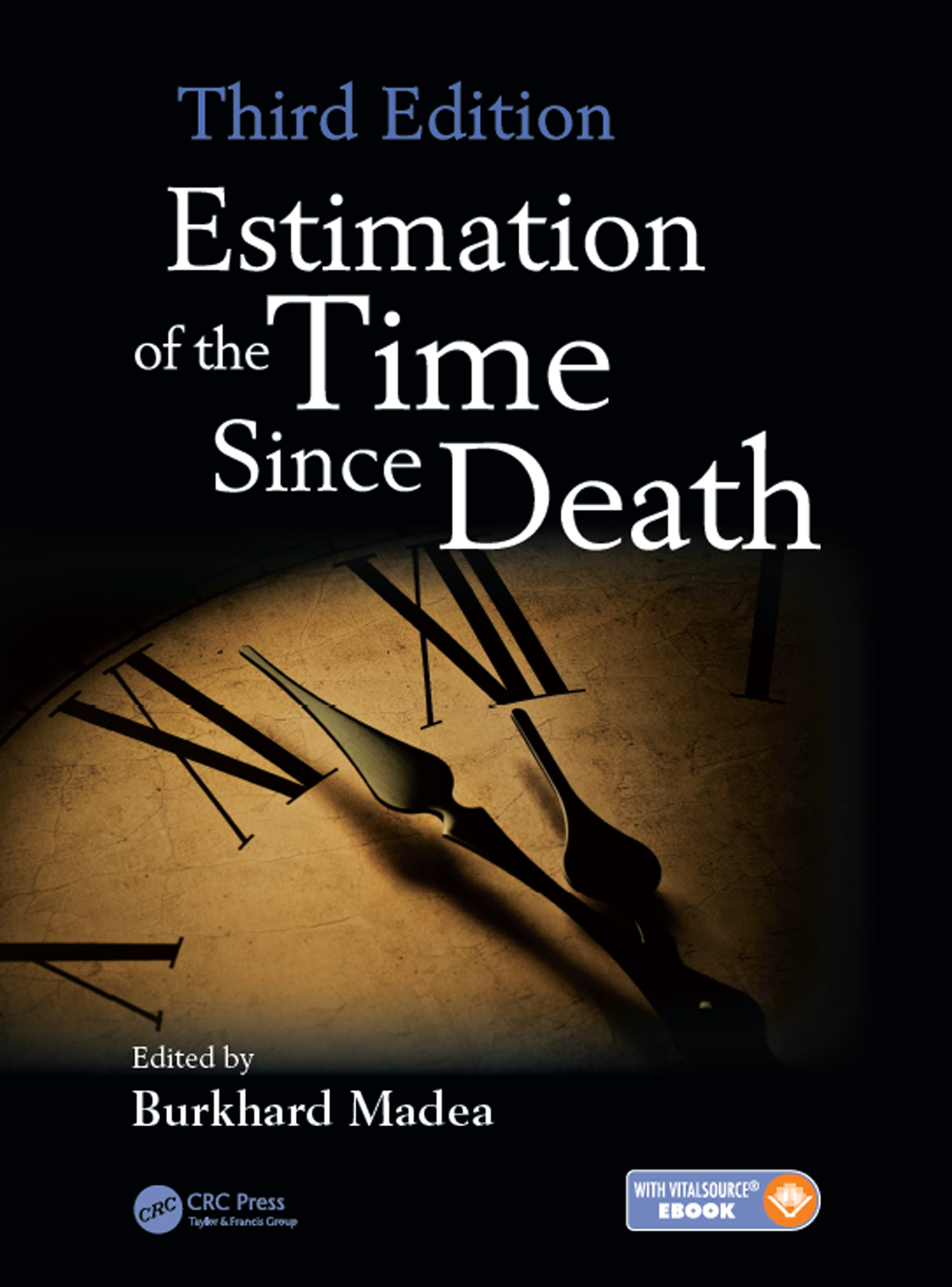 Estimation of the Time Since Death: 3rd Edition (Hardback) book cover