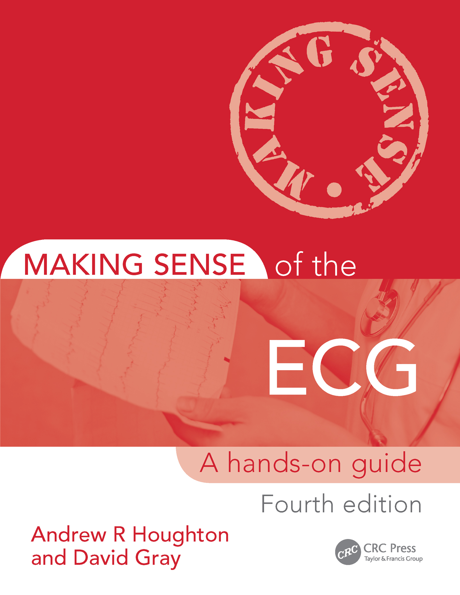 Making Sense of the ECG: A Hands-On Guide, Fourth Edition book cover
