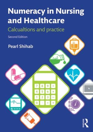 Numeracy in Nursing and Healthcare: Calculations and Practice book cover