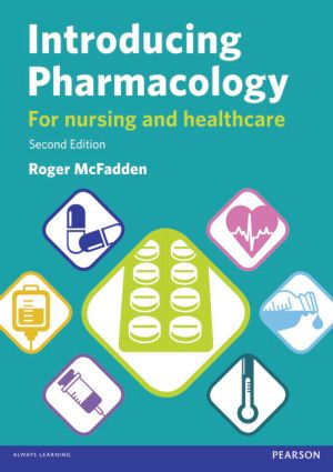 Introducing Pharmacology: For Nursing and Healthcare, 2nd Edition (Paperback) book cover