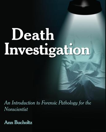 Death Investigation: An Introduction to Forensic Pathology for the Nonscientist, 1st Edition (Paperback) book cover