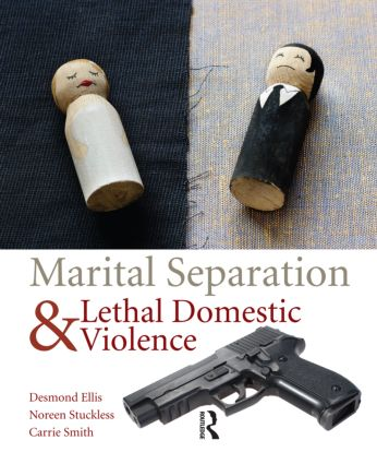 Marital Separation and Lethal Domestic Violence: 1st Edition (e-Book) book cover