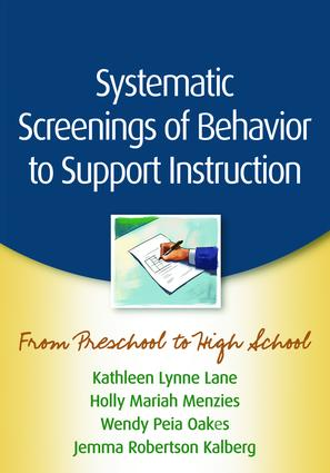 Systematic Screenings of Behavior to Support Instruction: From Preschool to High School, 1st Edition (Paperback) book cover