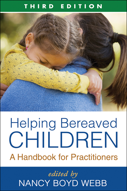 Helping Bereaved Children, Third Edition: A Handbook for Practitioners, 3rd Edition (Paperback) book cover