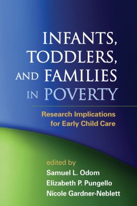 Infants, Toddlers, and Families in Poverty: Research Implications for Early Child Care (Hardback) book cover