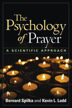 The Psychology of Prayer: A Scientific Approach (Hardback) book cover