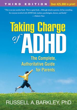 Taking Charge of ADHD, Third Edition: The Complete, Authoritative Guide for Parents, 3rd Edition (Paperback) book cover