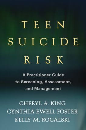 Teen Suicide Risk: A Practitioner Guide to Screening, Assessment, and Management, 1st Edition (Hardback) book cover