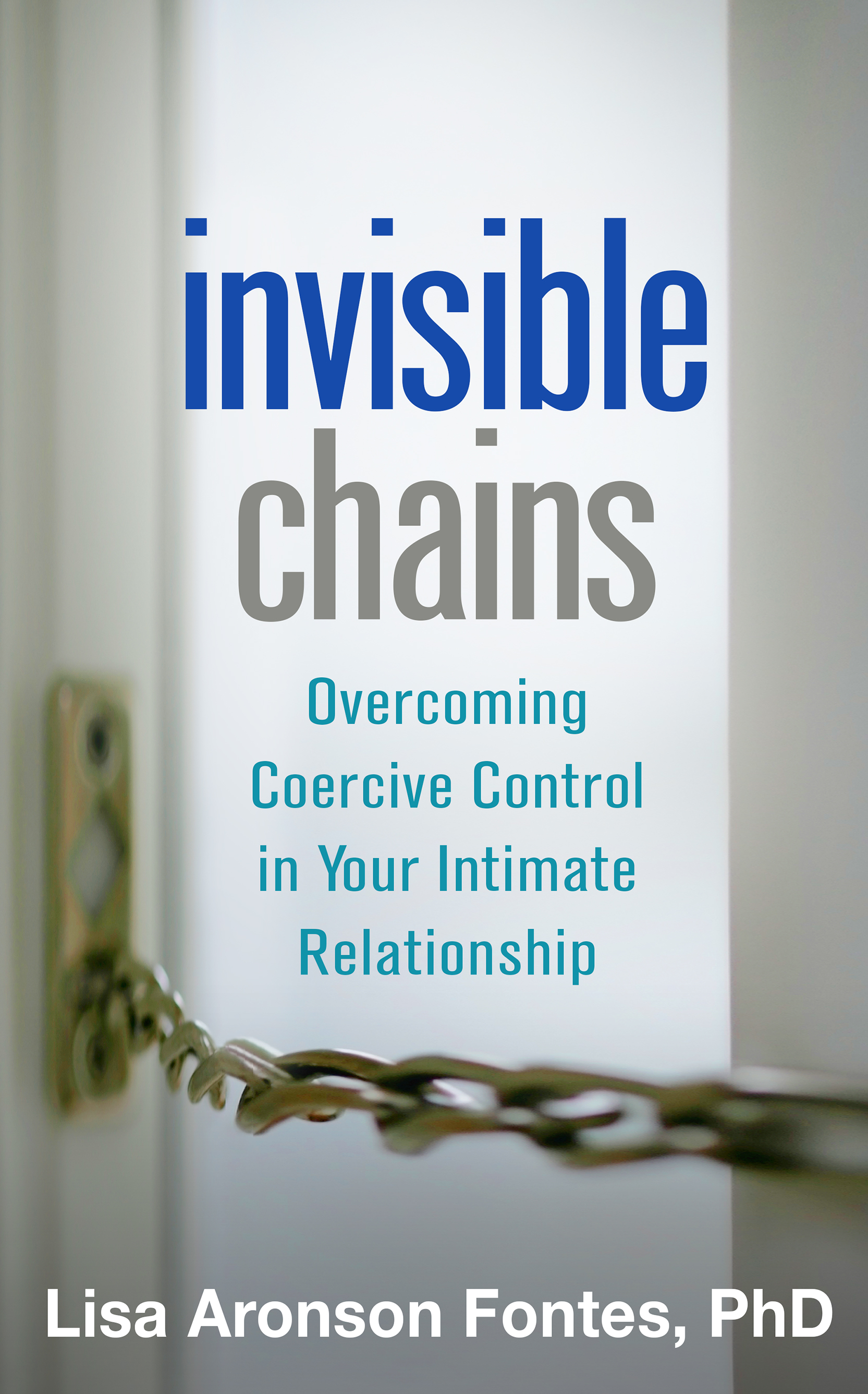 Invisible Chains: Overcoming Coercive Control in Your Intimate Relationship (Paperback) book cover