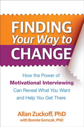 Finding Your Way to Change: How the Power of Motivational Interviewing Can Reveal What You Want and Help You Get There (Paperback) book cover
