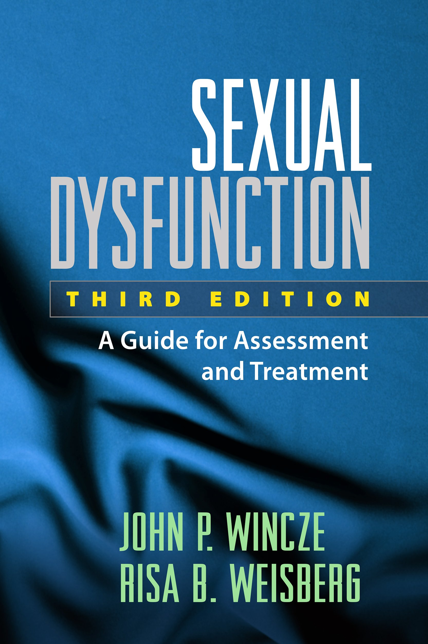 Sexual Dysfunction, Third Edition: A Guide for Assessment and Treatment, 3rd Edition (Paperback) book cover