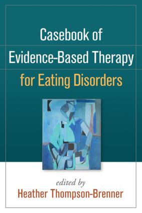 Casebook of Evidence-Based Therapy for Eating Disorders (Hardback) book cover
