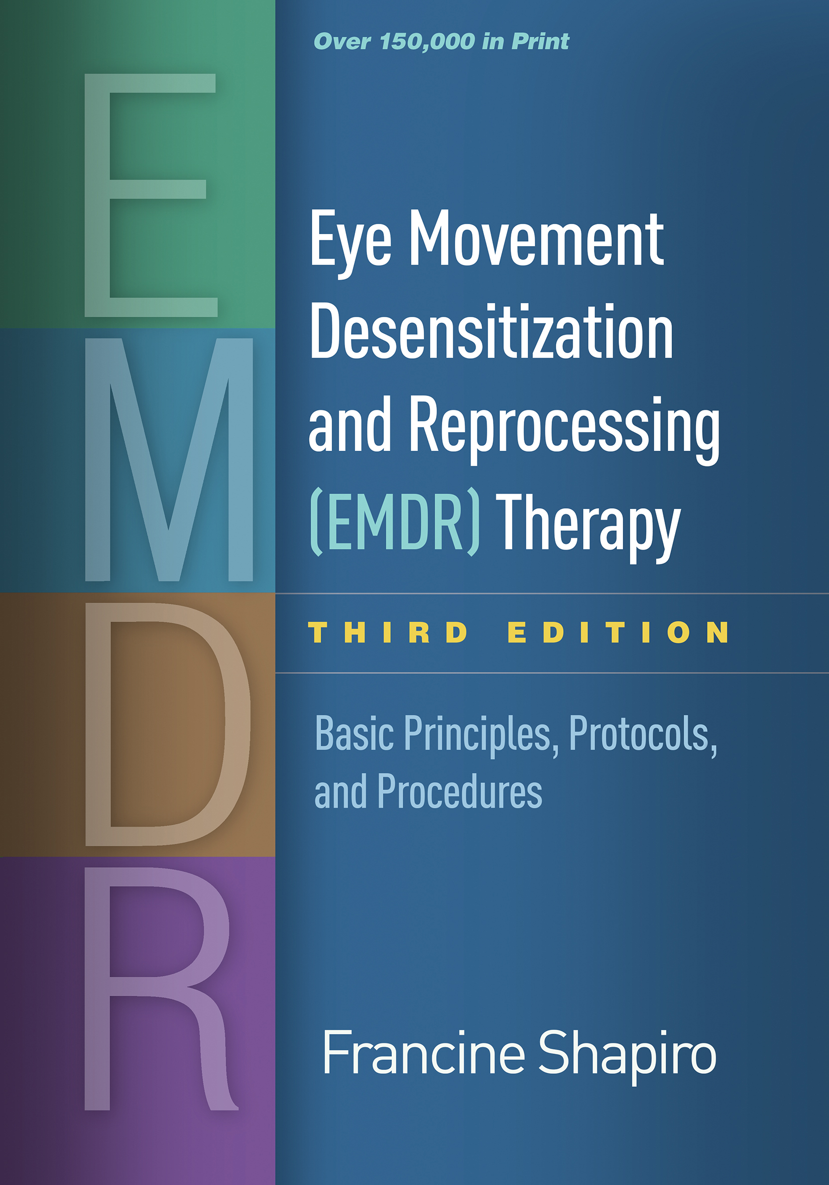 Eye Movement Desensitization and Reprocessing (EMDR) Therapy, Third Edition: Basic Principles, Protocols, and Procedures book cover