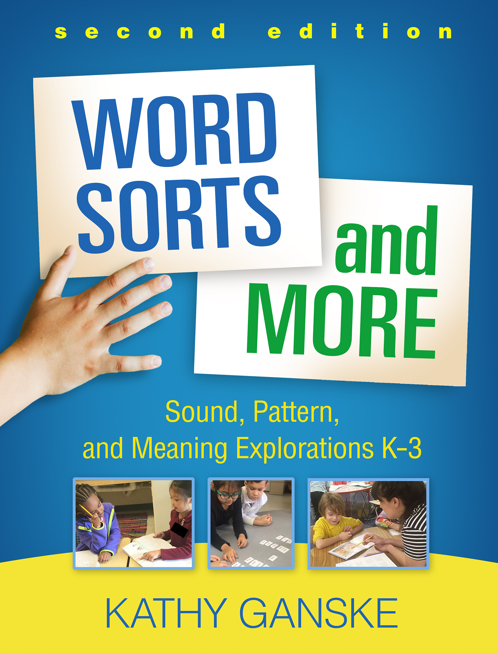 Word Sorts and More, Second Edition: Sound, Pattern, and Meaning Explorations K-3 book cover