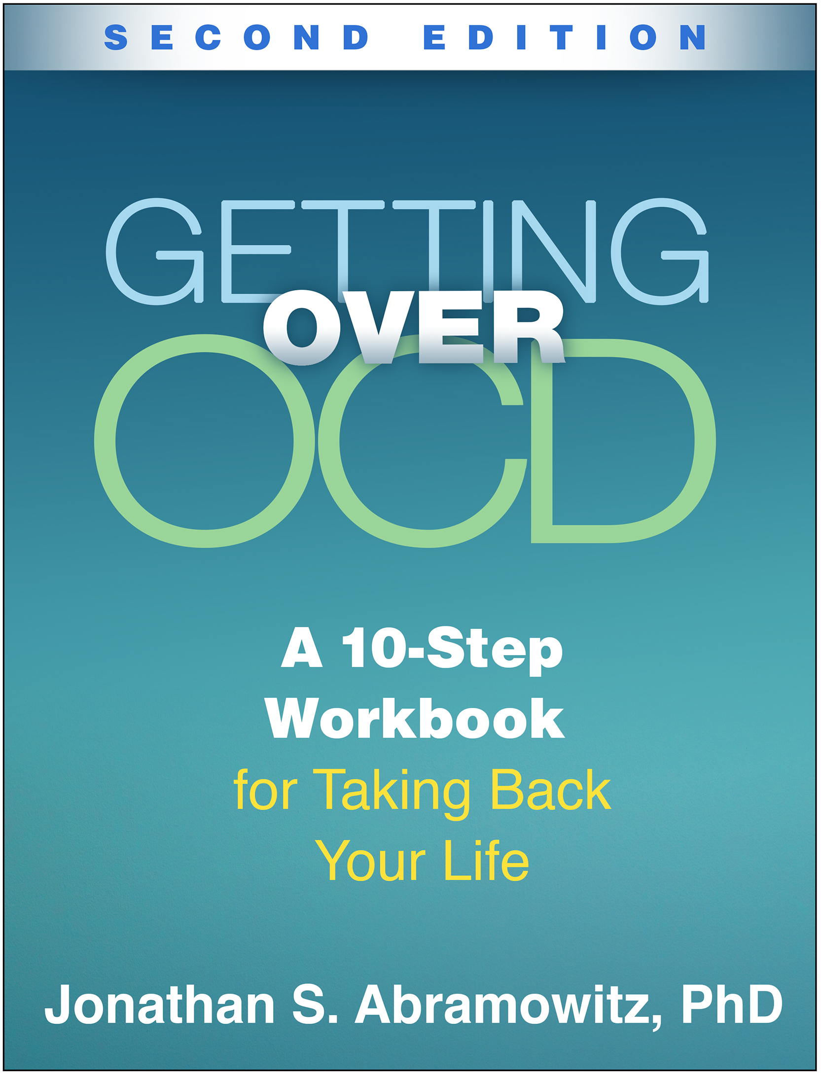 Getting Over OCD, Second Edition: A 10-Step Workbook for Taking Back Your Life book cover