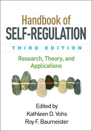 Handbook of Self-Regulation, Third Edition: Research, Theory, and Applications book cover