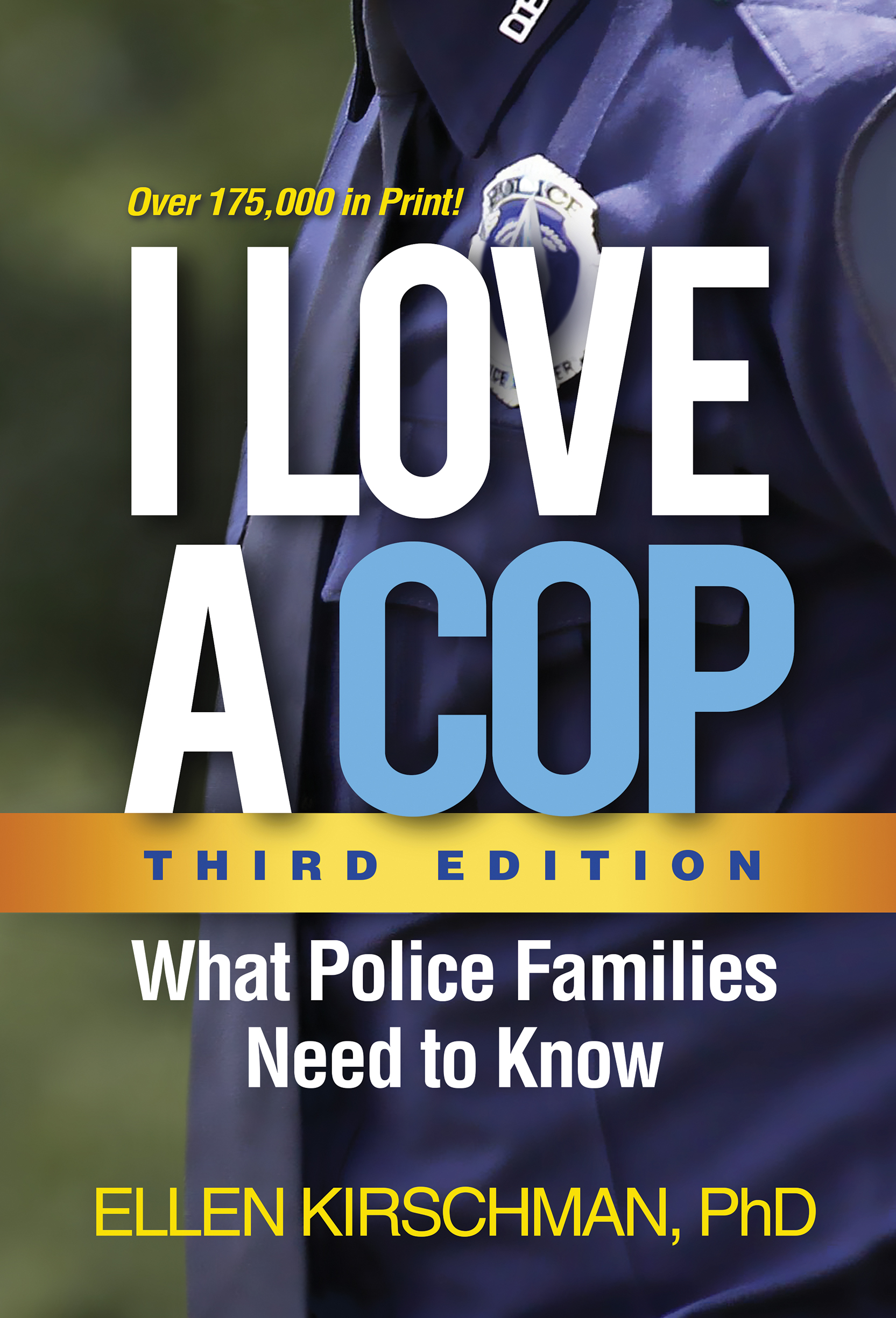 I Love a Cop, Third Edition: What Police Families Need to Know book cover