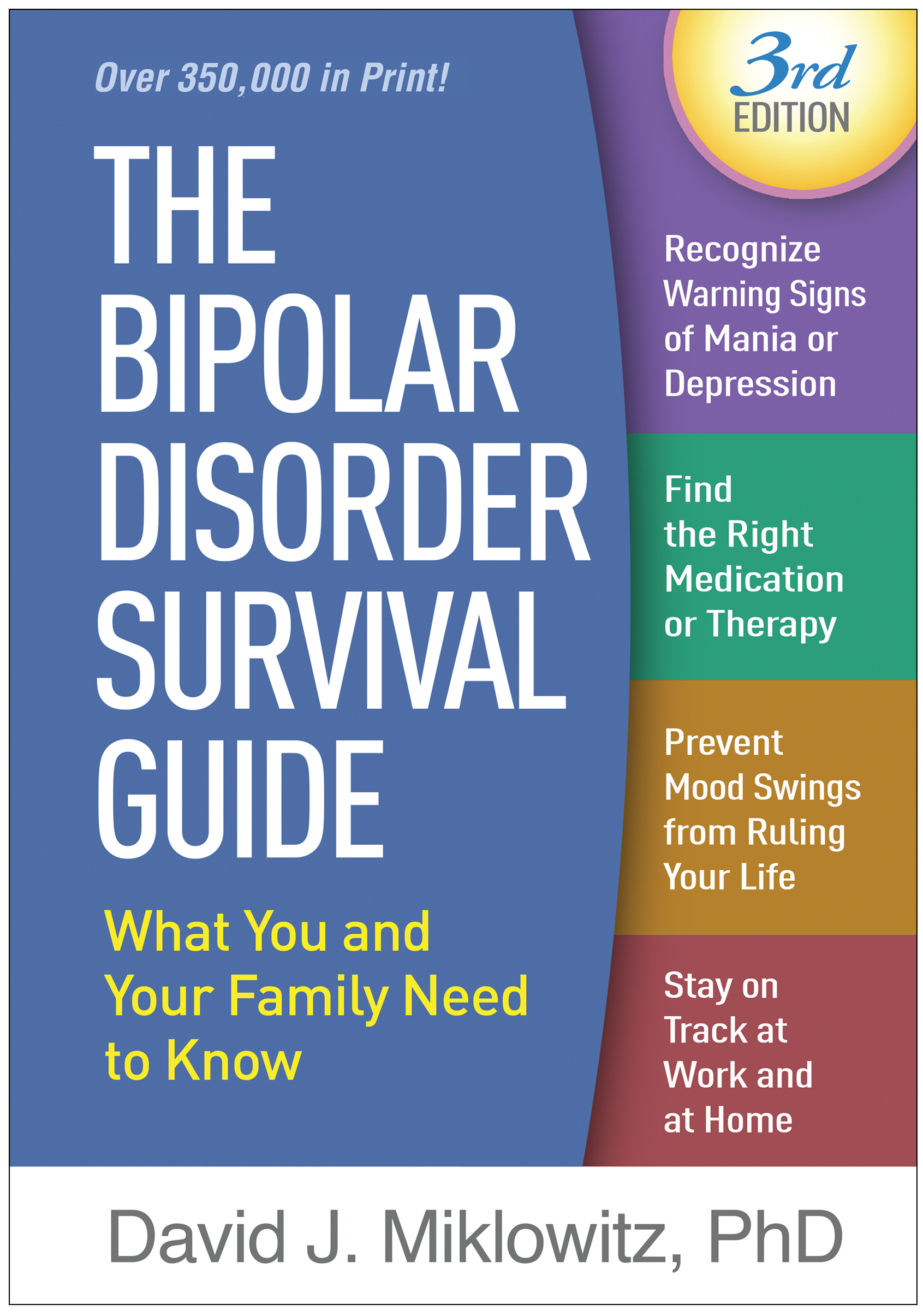 The Bipolar Disorder Survival Guide, Third Edition: What You and Your Family Need to Know book cover