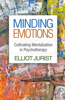 Minding Emotions: Cultivating Mentalization in Psychotherapy, 1st Edition (Paperback) book cover