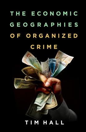 The Economic Geographies of Organized Crime book cover