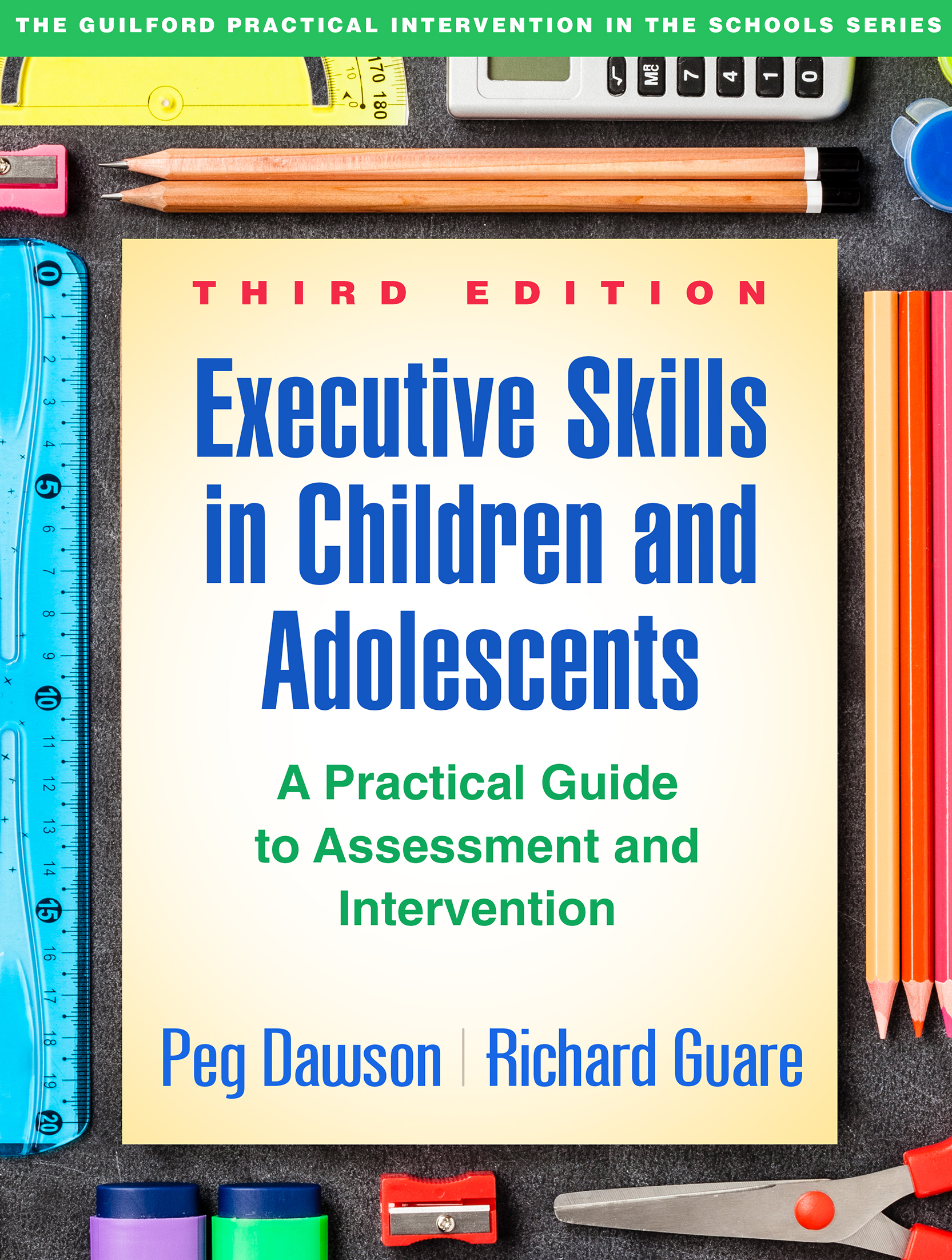 Executive Skills in Children and Adolescents, Third Edition: A Practical Guide to Assessment and Intervention book cover