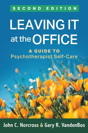 Leaving It at the Office, Second Edition: A Guide to Psychotherapist Self-Care book cover