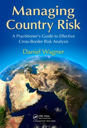 Managing Country Risk: A Practitioner's Guide to Effective Cross-Border Risk Analysis, 1st Edition (Hardback) book cover