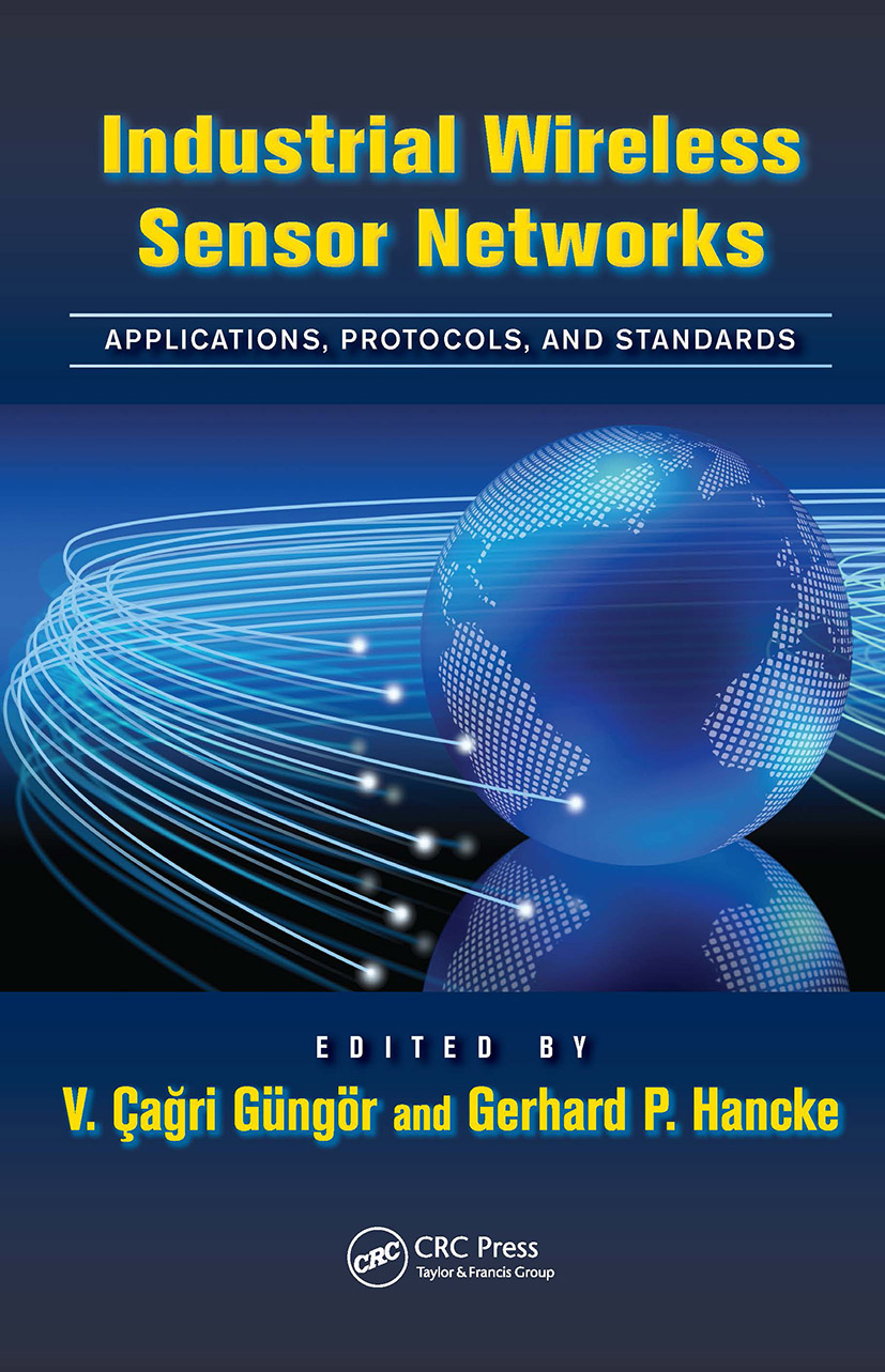 Industrial Wireless Sensor Networks: Applications, Protocols, and Standards, 1st Edition (Hardback) book cover