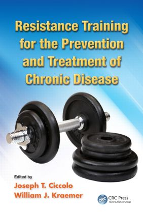 Resistance Training for the Prevention and Treatment of Chronic Disease: 1st Edition (Hardback) book cover