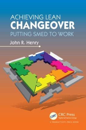 Achieving Lean Changeover: Putting SMED to Work (Paperback) book cover