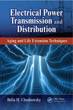 Electrical Power Transmission and Distribution: Aging and Life Extension Techniques, 1st Edition (Hardback) book cover