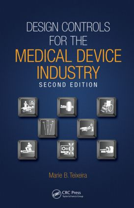 Design Controls for the Medical Device Industry: 2nd Edition (Hardback) book cover