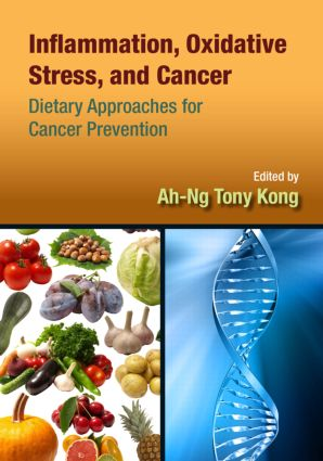 Inflammation, Oxidative Stress, and Cancer: Dietary Approaches for Cancer Prevention, 1st Edition (Hardback) book cover