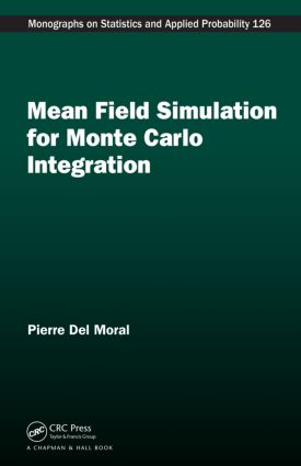 Mean Field Simulation for Monte Carlo Integration (Hardback) book cover
