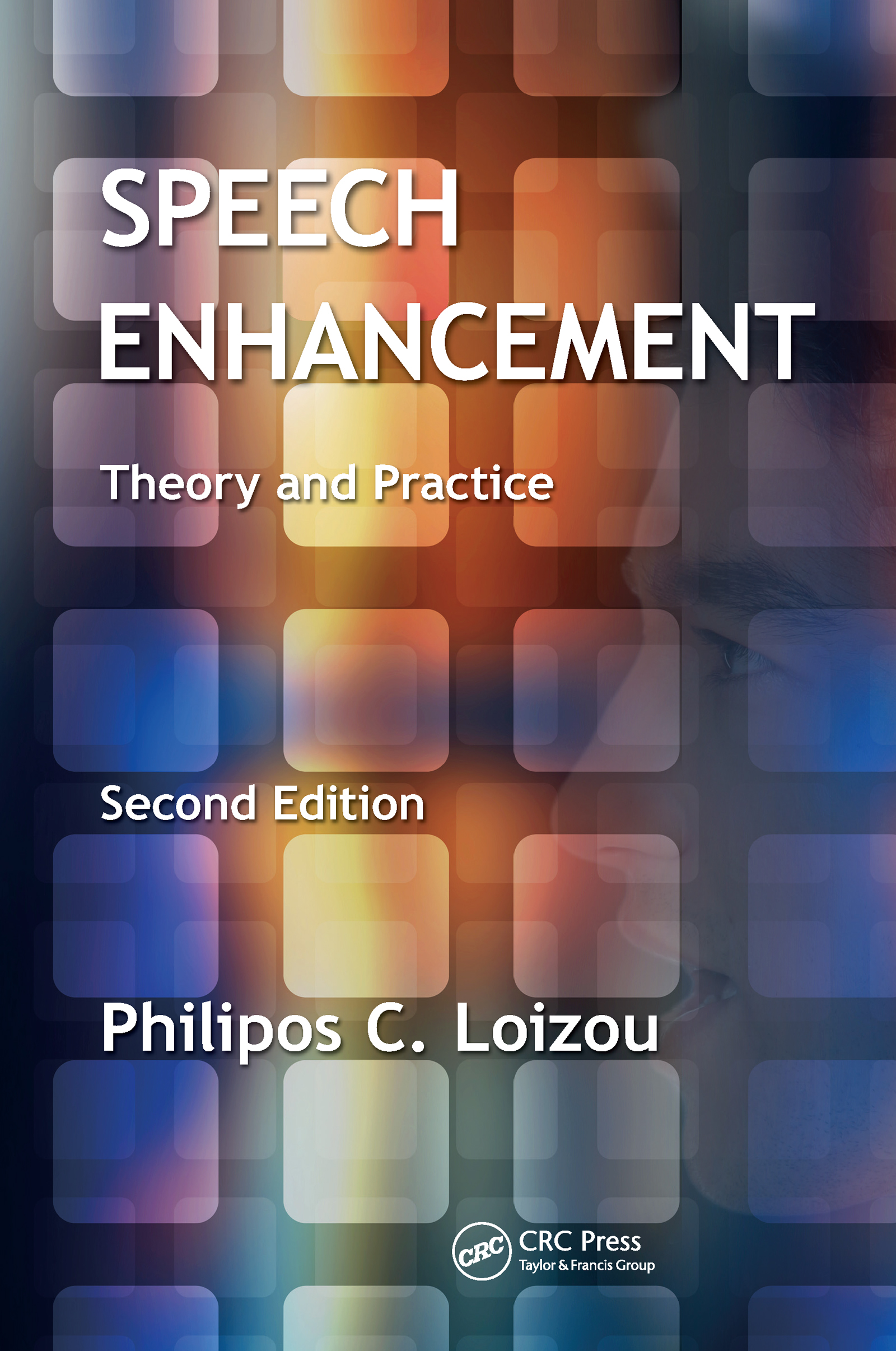 Speech Enhancement: Theory and Practice, Second Edition, 2nd Edition (Hardback) book cover