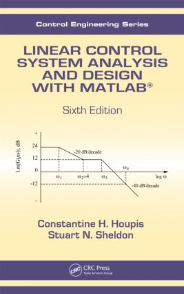 Linear Control System Analysis and Design with MATLAB®, Sixth Edition: 6th Edition (Hardback) book cover