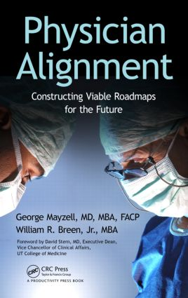 Physician Alignment: Constructing Viable Roadmaps for the Future (Hardback) book cover