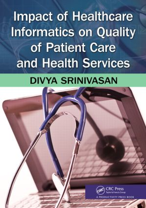 Impact of Healthcare Informatics on Quality of Patient Care and Health Services: 1st Edition (Paperback) book cover
