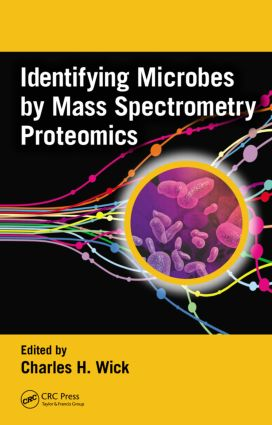 Identifying Microbes by Mass Spectrometry Proteomics: 1st Edition (Hardback) book cover