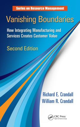 Vanishing Boundaries: How Integrating Manufacturing and Services Creates Customer Value, Second Edition book cover