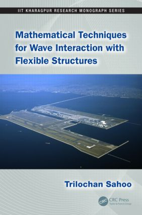 Mathematical Techniques for Wave Interaction with Flexible Structures: 1st Edition (Hardback) book cover