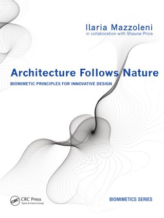 Architecture Follows Nature-Biomimetic Principles for Innovative Design (Hardback) book cover