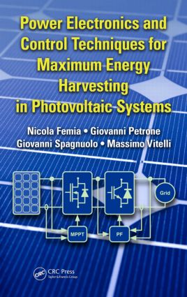 Power Electronics and Control Techniques for Maximum Energy Harvesting in Photovoltaic Systems book cover