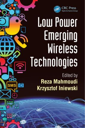 Low Power Emerging Wireless Technologies: 1st Edition (Hardback) book cover