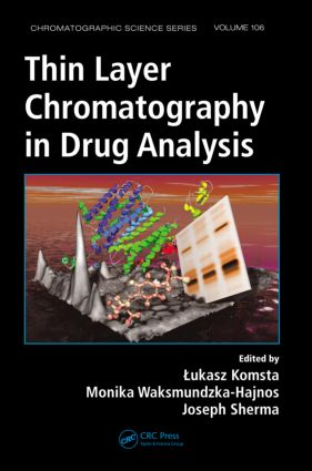 Thin Layer Chromatography in Drug Analysis: 1st Edition (Hardback) book cover