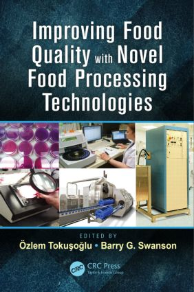 Improving Food Quality with Novel Food Processing Technologies: 1st Edition (Hardback) book cover