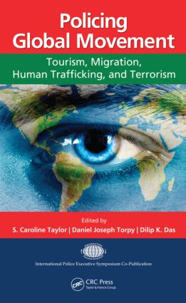 Policing Global Movement: Tourism, Migration, Human Trafficking, and Terrorism book cover