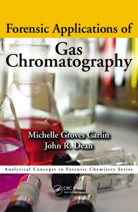 Forensic Applications of Gas Chromatography: 1st Edition (Paperback) book cover